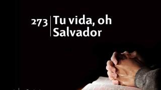Himno 273 | Tu vida, oh Salvador | Himnario Adventista