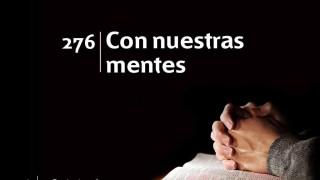 Himno 276   Con nuestras mentes   Himnario Adventista