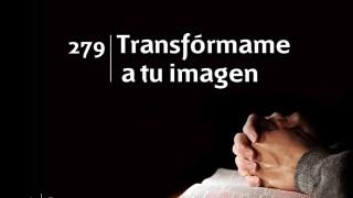 Himno 279   Transfórmame a tu imagen   Himnario Adventista
