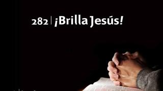 Himno 282   ¡Brilla Jesús!   Himnario Adventista