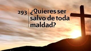 Himno 293   ¿Quieres ser salvo de toda maldad?   Himnario Adventista