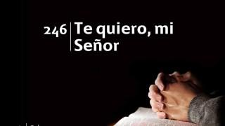 Himno 246 | Te quiero mi Señor | Himnario Adventista