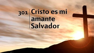 Himno 301 | Cristo es mi amante Salvador | Himnario Adventista