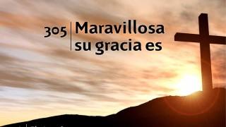 Himno 305 | Maravillosa su gracia es | Himnario Adventista