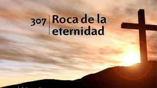 Himno 307 | Roca de la eternidad | Himnario Adventista