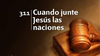 Himno 311   Cuando junte Jesús las naciones   Himnario Adventista