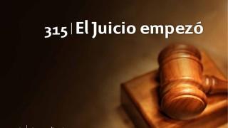 Himno 315 | El Juicio empezó | Himnario Adventista