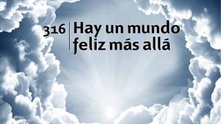Himno 316 | Hay un mundo feliz más allá | Himnario Adventista