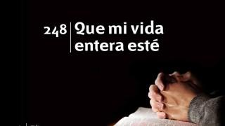 Himno 248   Que mi vida entera esté   Himnario Adventista