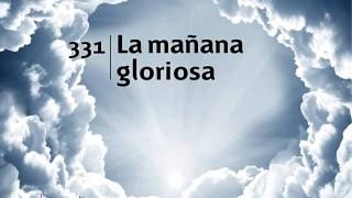 Himno 331   La mañana gloriosa   Himnario Adventista