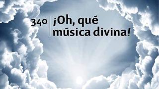 Himno 340   ¡Oh qué música divina!   Himnario Adventista