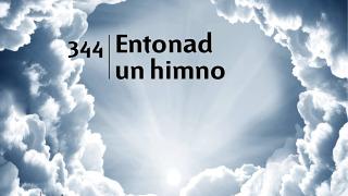 Himno 344 | Entonad un himno | Himnario Adventista
