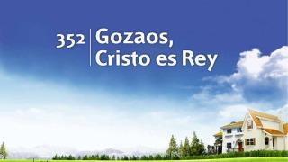 Himno 352 | Gozaos, Cristo es Rey | Himnario Adventista