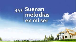Himno 353   Suenan melodías en mi ser   Himnario Adventista