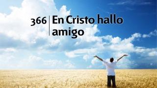 Himno 366 | En Cristo hallo amigo | Himnario Adventista