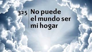 Himno 325 | No puede el mundo ser mi hogar | Himnario Adventista