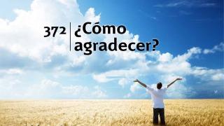 Himno 372   ¿Cómo agradecer?   Himnario Adventista