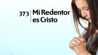 Himno 373 | Mi Redentor es Cristo | Himnario Adventista