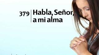 Himno 379 | Habla, Señor, a mi alma | Himnario Adventista
