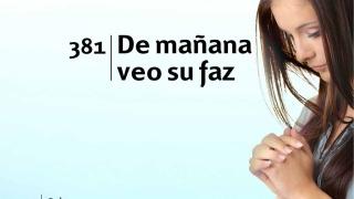 Himno 381 – De mañana veo su faz – NUEVO HIMNARIO ADVENTISTA CANTADO