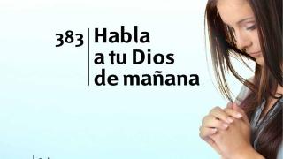 Himno 383   Habla a tu Dios de mañana   Himnario Adventista