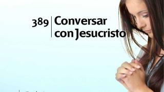 Himno 389 | Conversar con Jesucristo | Himnario Adventista