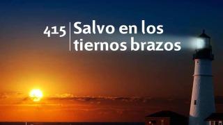 Himno 415 | Salvo en los tiernos brazos | Himnario Adventista