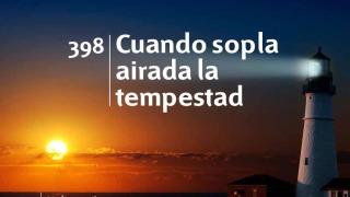 Himno 398 | Cuando sopla airada la tempestad | Himnario Adventista
