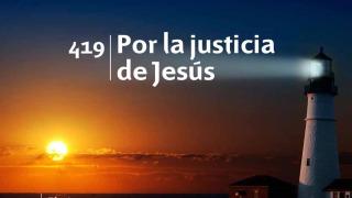 Himno 419 – Por la justicia de Jesús – NUEVO HIMNARIO ADVENTISTA CANTADO