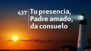 Himno 437 | Tu presencia, Padre amado da consuelo | Himnario Adventista