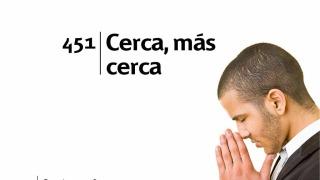 Himno 451 | Cerca, más cerca | Himnario Adventista