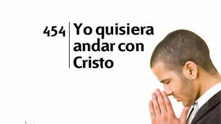 Himno 454 | Yo quisiera andar con Cristo | Himnario Adventista