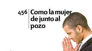 Himno 456 | Como la mujer junto al pozo | Himnario Adventista