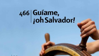 Himno 466 – Guiame oh Salvador – NUEVO HIMNARIO ADVENTISTA CANTADO