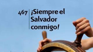 Himno 467 | Siempre el salvador conmigo | Himnario Adventista