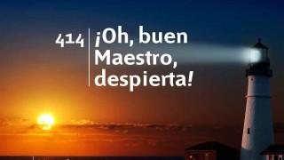 Himno 414 | ¡Oh, buen Maestro, despierta! | Himnario Adventista