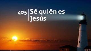 Himno 405 | Sé quién es Jesús | Himnario Adventista