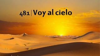 Himno 481 | Voy al cielo | Himnario Adventista