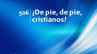 Himno 506 | ¡De pie, de pie, cristianos! | Himnario Adventista