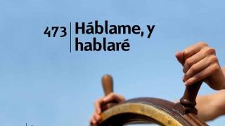 Himno 473 | Háblame y hablaré | Himnario Adventista