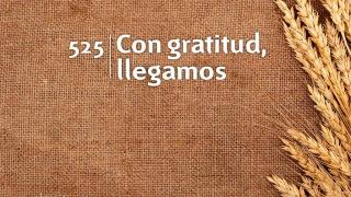Himno 525 | Con gratitud, llegamos | Himnario Adventista