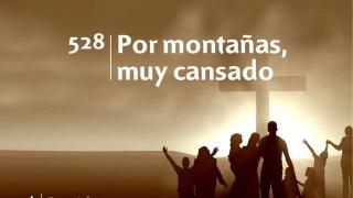 Himno 528 | Por montañas muy cansado | Himnario Adventista