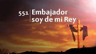 Himno 551 | Embajador soy de mi Rey | Himnario Adventista
