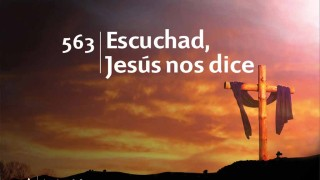 Himno 563 | Escuchad, Jesús nos dice | Himnario Adventista
