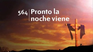Himno 564 | Pronto la noche viene | Himnario Adventista