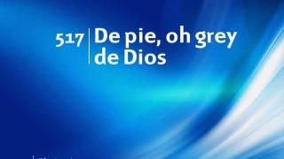 Himno 517 | De pie, oh grey de Dios | Himnario Adventista