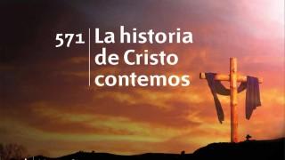 Himno 571 | La historia de Cristo contemos | Himnario Adventista