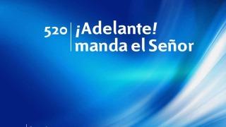 Himno 520 | ¡Adelante! manda el Señor | Himnario Adventista
