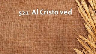Himno 521 | Al Cristo ved | Himnario Adventista