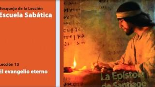 Bosquejo Lección 13 | El evangelio eterno | 4º Trim/2014 | Escuela Sabática